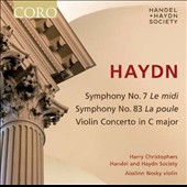 Haydn: Symphony No. 7 'Le Midi'; Symphony No. 83 'La Poule'; Violin Concerto in C major / Aisslinn Nosky, violin; Harry Christophers, Handel and Haydn Society