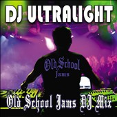DJ Ultralight: Old School Jams DJ Mix