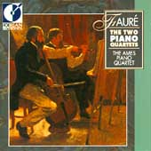 Fauré: The Two Piano Quartets / The Ames Piano Quartet
