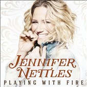 Jennifer Nettles: Playing with Fire