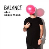 Alex Niggemann: Balance Presents Alex Niggemann