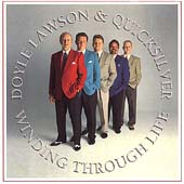 Doyle Lawson/Doyle Lawson & Quicksilver: Winding Through Life