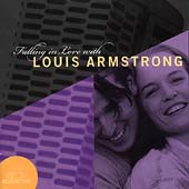 Louis Armstrong: Falling In Love With Louis Armstrong