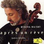Apr&#232;s un r&#234;ve / Mischa Maisky, Daria Hovora