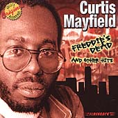 Curtis Mayfield: Freddie's Dead & Other Hits