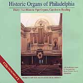 Historic Organs of Philadelphia - From Camden to Reading