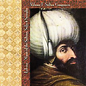 Lalezar Ensemble: Lalezar: Music of the Sultans, Sufis & Seraglio, Vol. 1 - Sultan Composers