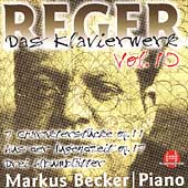 Reger: Piano Works Vol 10 / Markus Becker