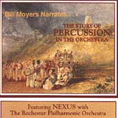 Bill Moyers Narrates... The Story of Percussion / Nexus