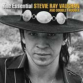 Stevie Ray Vaughan/Stevie Ray Vaughan & Double Trouble: The Essential Stevie Ray Vaughan and Double Trouble