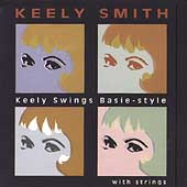 Keely Smith: Keely Swings Basie Style...With Strings