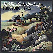 Various Artists: Oh My Little Darling: Folk Song Types
