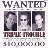 Tommy Castro: Triple Trouble