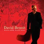 David Benoit: Right Here, Right Now