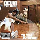 Devin the Dude: To tha X-Treme [PA]