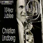 10-Year Jubilee / Christian Lindberg