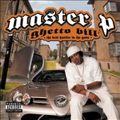 Master P: Ghetto Bill (The Best Hustler In The Game, Vol. 1) [PA]
