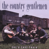 The Country Gentlemen: Joe's Last Train