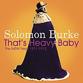 Solomon Burke: That's Heavy Baby 1971-1973