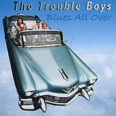 The Trouble Boys: Blues All Over *