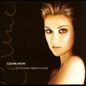 Celine Dion: Let's Talk About Love [Canada Bonus Tracks]