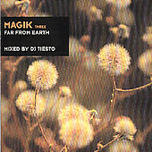 DJ Tiësto: Magik, Vol. 3: Far From Earth
