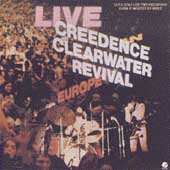 Creedence Clearwater Revival: Live in Europe
