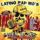 Latino Rap MC's: Devil to Pay: El Diablo Para Pagar [PA]