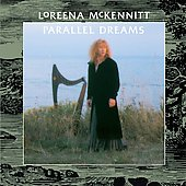 Loreena McKennitt: Parallel Dreams [Remaster]