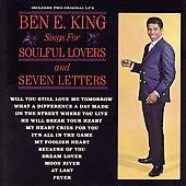 Ben E. King: Ben E. King Sings for Soulful Lovers/Seven Letters