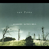 The Pines: Sparrows in the Bell
