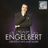 Engelbert Humperdinck (Vocal): Greatest Hits and More