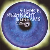 Preisner: Silence, Night & Dreams / Teresa Salgueiro