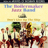 Boilermaker Jazz Band: Don't Give Up the Ship