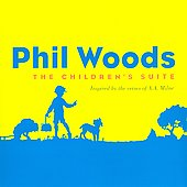 Phil Woods: The Children's Suite