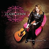 Claire Lynch: Whatcha Gonna Do [Digipak]