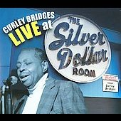 Curley Bridges: Curley Bridges Live at the Silver Dollar Room *