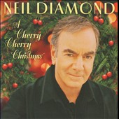 Neil Diamond: A Cherry Cherry Christmas