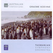 Graeme Koehne (b.1956): Tivoli Dances / Tasmanian SO; Mills