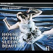 Kris Defoort: House of the Sleeping Beauties