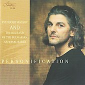 Big Band of the Bulgarian National Radio/Theodosii Spassov: Personification