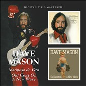 Dave Mason: Mariposa De Oro/Old Crest On A New Wave