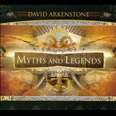 David Arkenstone: Myths and Legends [Digipak]
