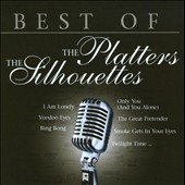 The Platters/The Silhouettes: The Best of the Platters & the Silhouettes
