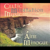 Aine Minogue: Celtic Meditation Music