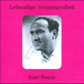 Lebendige Vergeigenheit: Kurt Baum