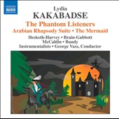 Lydia Kakabadse: Phantom Listeners; Arabian Rhapsody Suite; The Mermaid