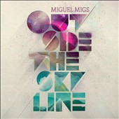 Miguel Migs: Outside the Skyline