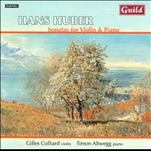 Hans Huber: Sonatas for Violin & Piano / Gilles Colliard, violin; Timon Altwegg, piano