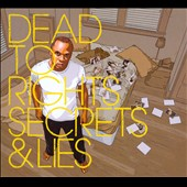 Dead To Rights: Secrets & Lies [Digipak]